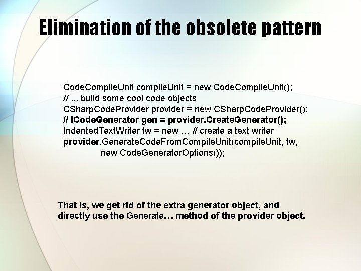 Elimination of the obsolete pattern Code. Compile. Unit compile. Unit = new Code. Compile.