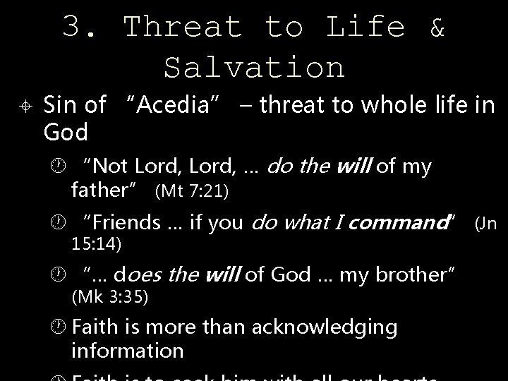 "3. Threat to Life & Salvation Sin of ""Acedia"" – threat to whole life"