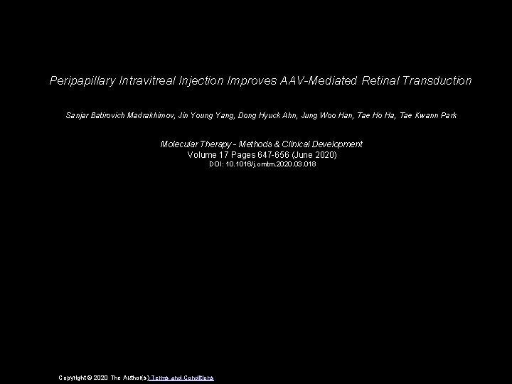 Peripapillary Intravitreal Injection Improves AAV-Mediated Retinal Transduction Sanjar Batirovich Madrakhimov, Jin Young Yang, Dong