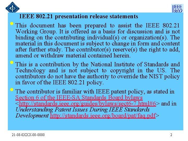 • • • IEEE 802. 21 presentation release statements This document has been