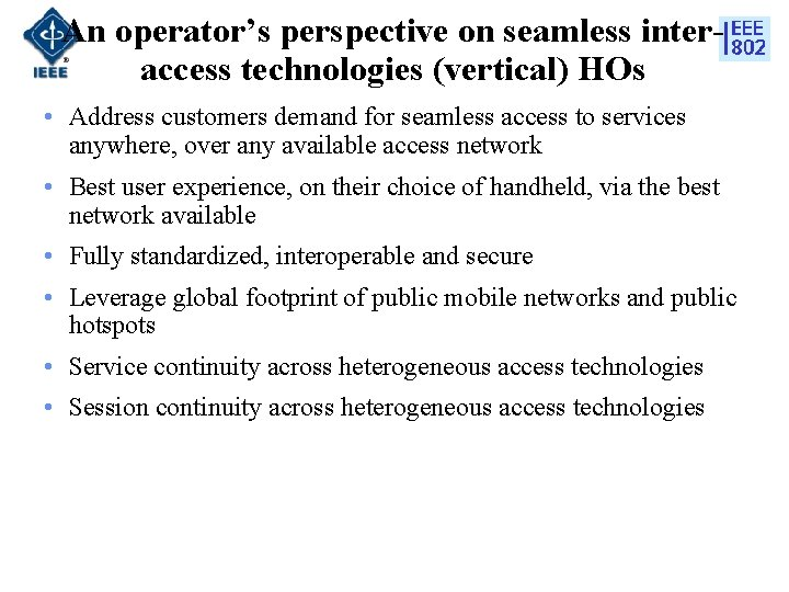 An operator's perspective on seamless interaccess technologies (vertical) HOs • Address customers demand for