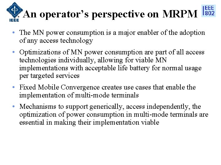 An operator's perspective on MRPM • The MN power consumption is a major enabler