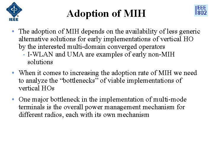 Adoption of MIH • The adoption of MIH depends on the availability of less