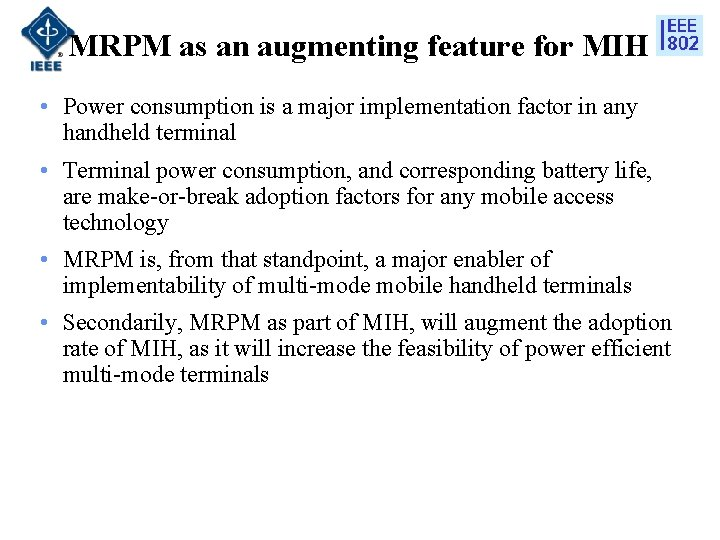 MRPM as an augmenting feature for MIH • Power consumption is a major implementation