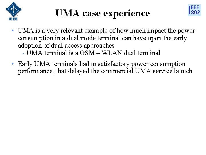 UMA case experience • UMA is a very relevant example of how much impact