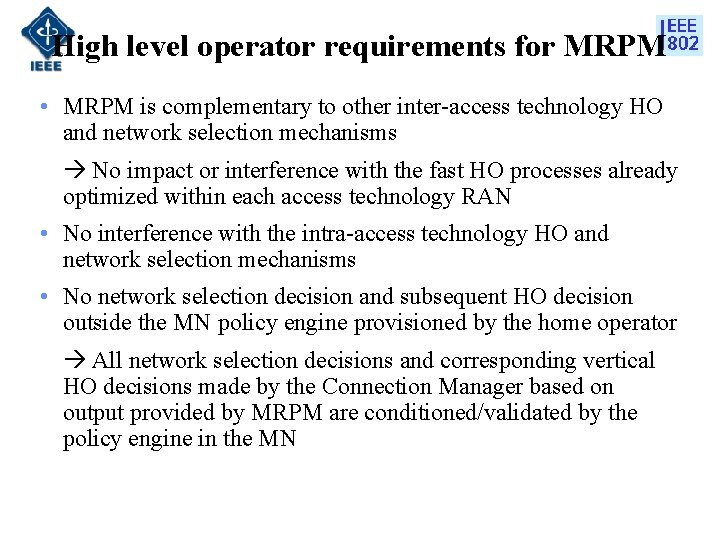 High level operator requirements for MRPM • MRPM is complementary to other inter-access technology