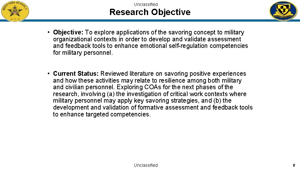 Unclassified Research Objective • Objective: To explore applications of the savoring concept to military