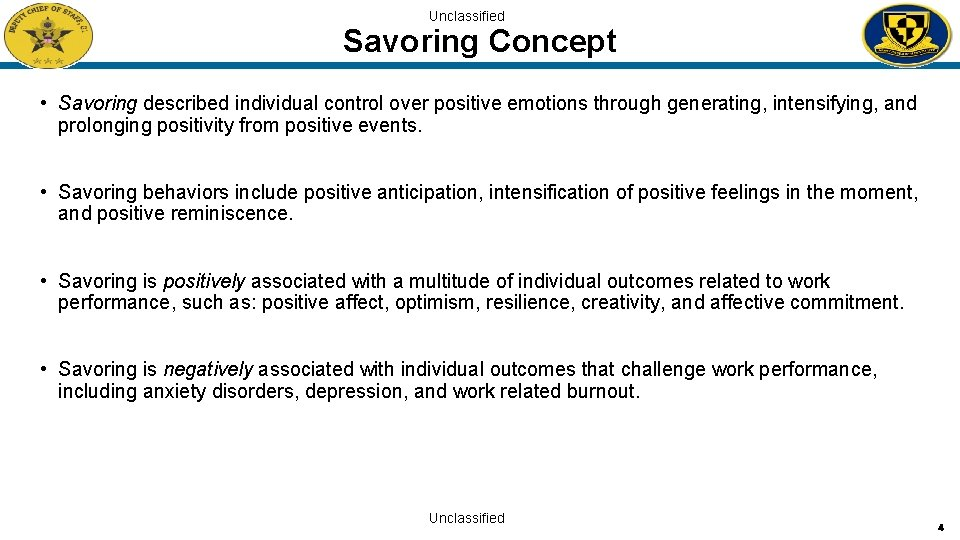 Unclassified Savoring Concept • Savoring described individual control over positive emotions through generating, intensifying,