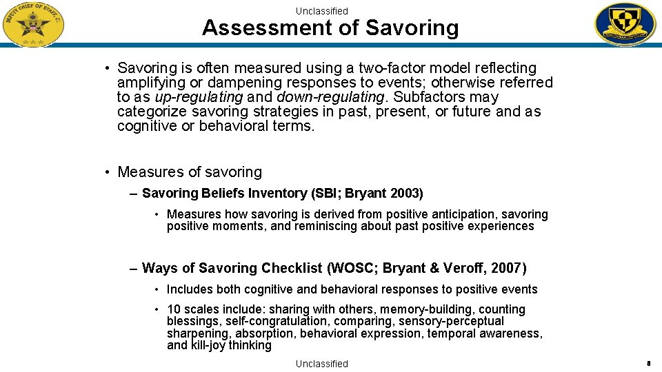 Unclassified Assessment of Savoring • Savoring is often measured using a two-factor model reflecting