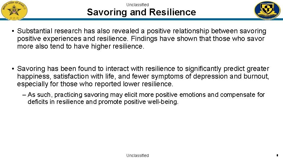 Unclassified Savoring and Resilience • Substantial research has also revealed a positive relationship between