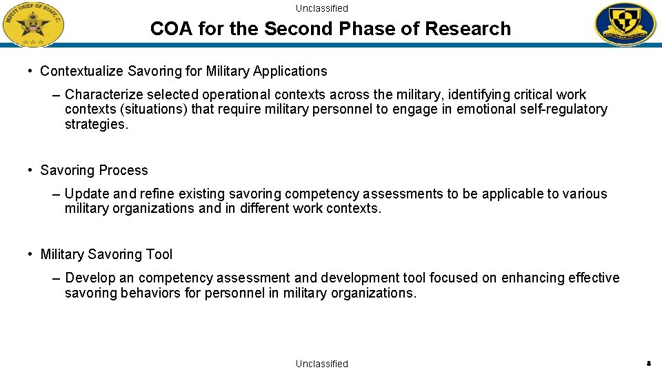 Unclassified COA for the Second Phase of Research • Contextualize Savoring for Military Applications