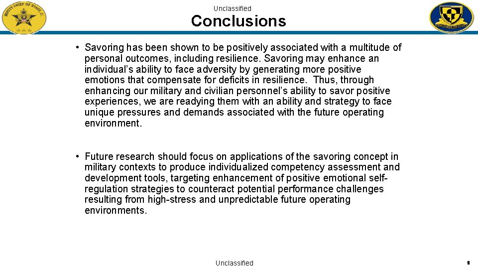 Unclassified Conclusions • Savoring has been shown to be positively associated with a multitude