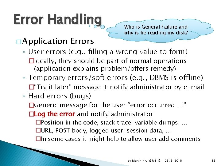 Error Handling � Application Errors Who is General Failure and why is he reading