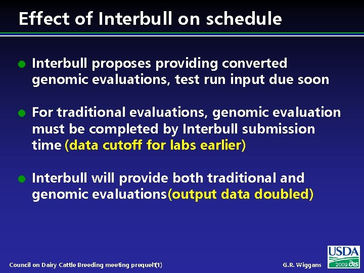 Effect of Interbull on schedule l l l Interbull proposes providing converted genomic evaluations,