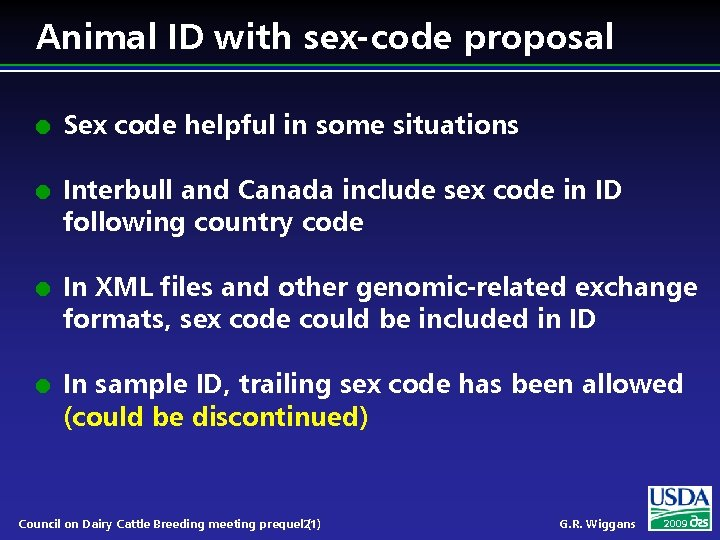 Animal ID with sex-code proposal l l Sex code helpful in some situations Interbull