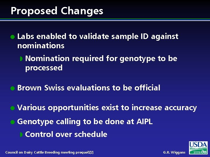 Proposed Changes l Labs enabled to validate sample ID against nominations w Nomination required