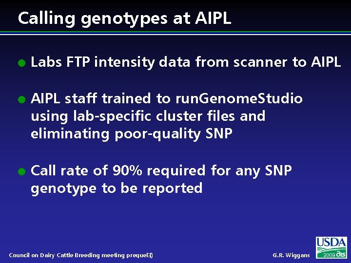 Calling genotypes at AIPL l l l Labs FTP intensity data from scanner to