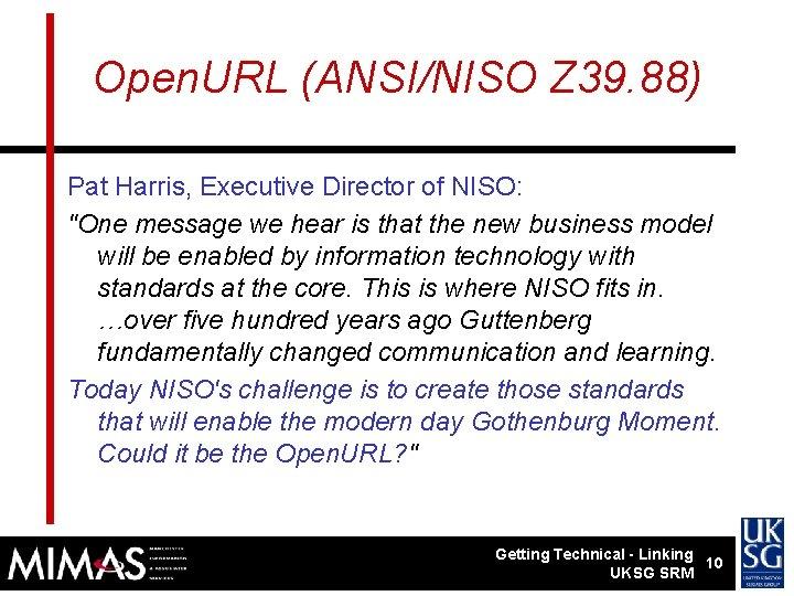 Open. URL (ANSI/NISO Z 39. 88) Pat Harris, Executive Director of NISO: