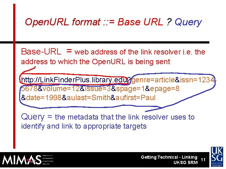 Open. URL format : : = Base URL ? Query Base-URL = web address