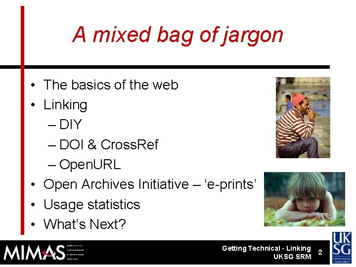 A mixed bag of jargon • The basics of the web • Linking –