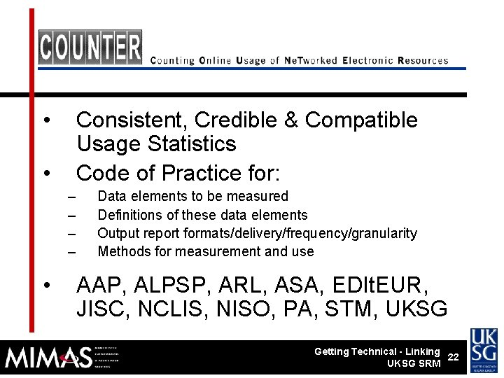 • Consistent, Credible & Compatible Usage Statistics Code of Practice for: • –