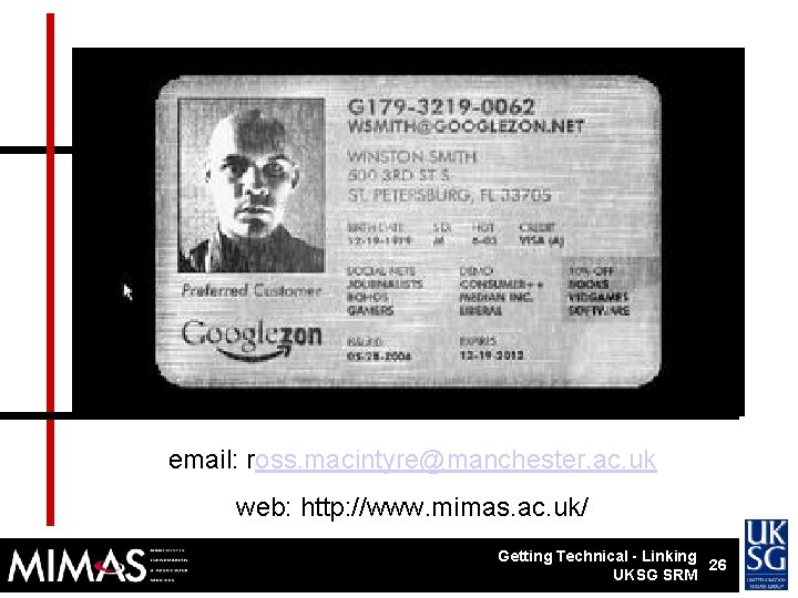 Thanks! email: ross. macintyre@manchester. ac. uk web: http: //www. mimas. ac. uk/ Getting Technical