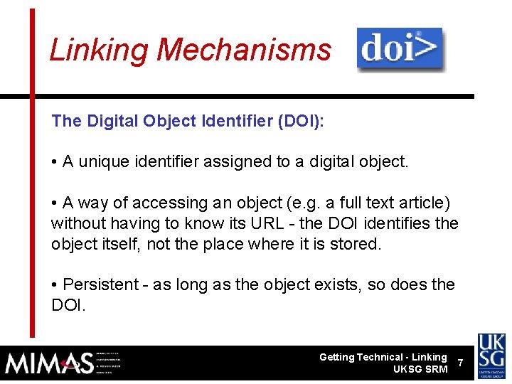 Linking Mechanisms The Digital Object Identifier (DOI): • A unique identifier assigned to a