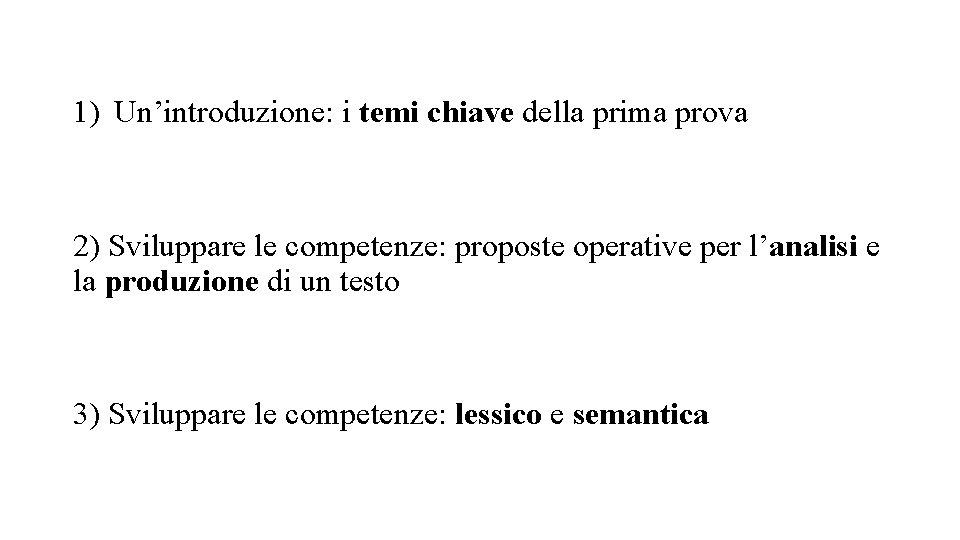 1) Un'introduzione: i temi chiave della prima prova 2) Sviluppare le competenze: proposte operative