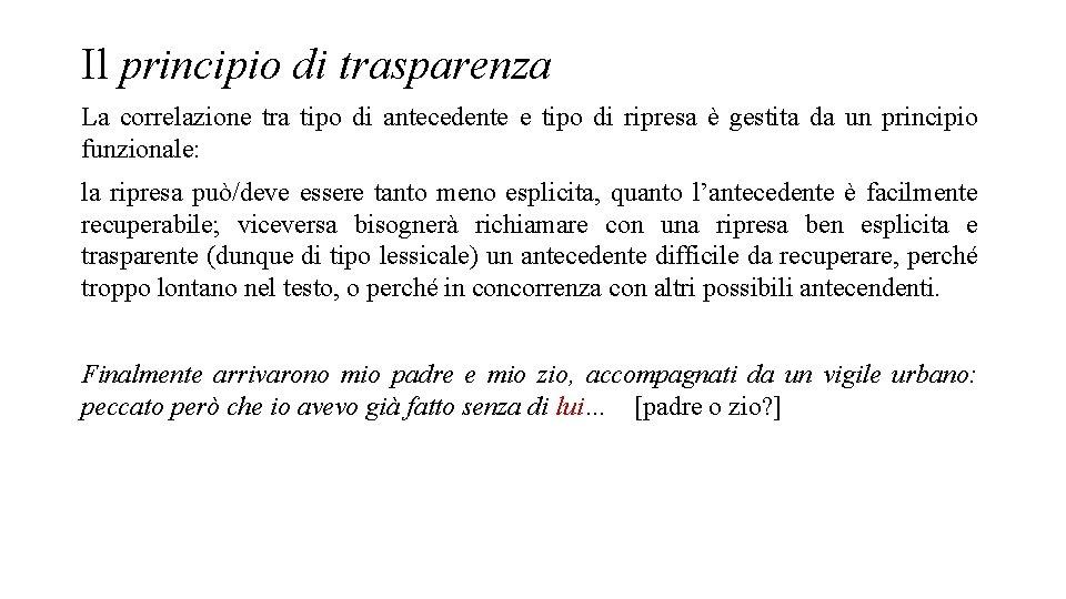 Il principio di trasparenza La correlazione tra tipo di antecedente e tipo di ripresa