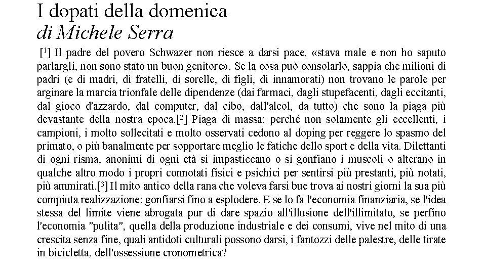I dopati della domenica di Michele Serra [1] Il padre del povero Schwazer non