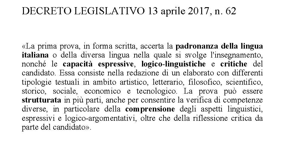 DECRETO LEGISLATIVO 13 aprile 2017, n. 62 «La prima prova, in forma scritta, accerta