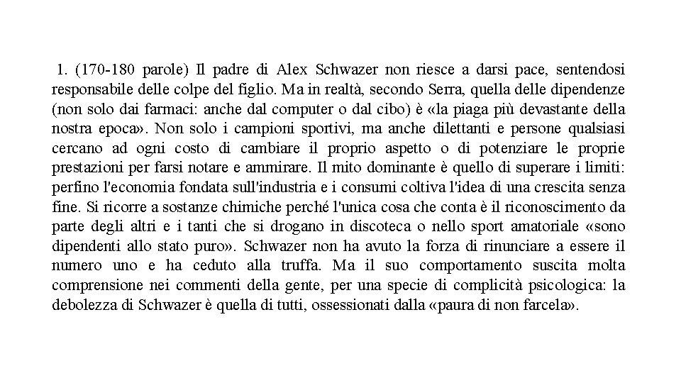 1. (170 -180 parole) Il padre di Alex Schwazer non riesce a darsi