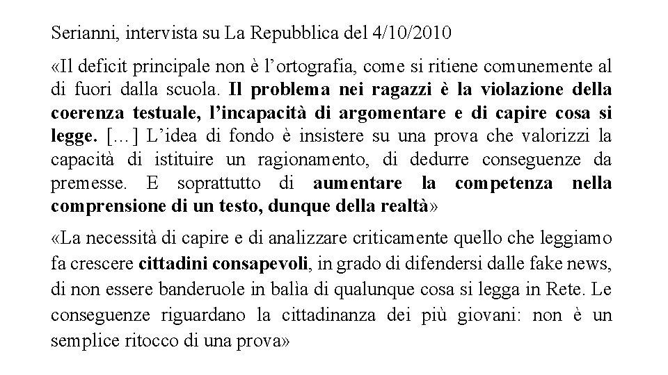 Serianni, intervista su La Repubblica del 4/10/2010 «Il deficit principale non è l'ortografia, come