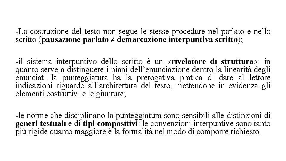 -La costruzione del testo non segue le stesse procedure nel parlato e nello scritto