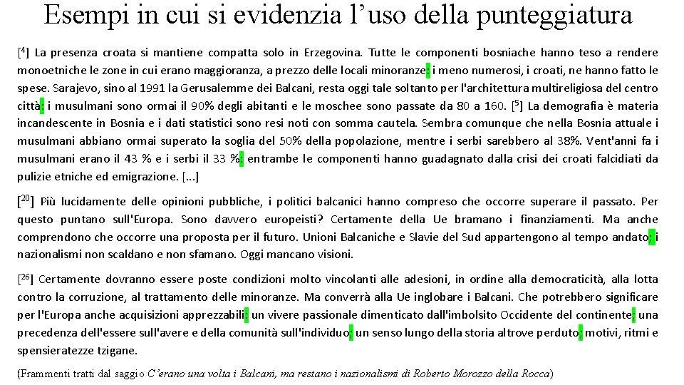 Esempi in cui si evidenzia l'uso della punteggiatura [4] La presenza croata si mantiene