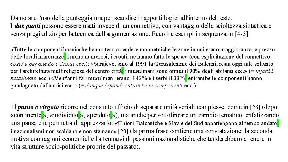 Da notare l'uso della punteggiatura per scandire i rapporti logici all'interno del testo. I