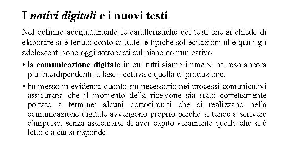 I nativi digitali e i nuovi testi Nel definire adeguatamente le caratteristiche dei testi