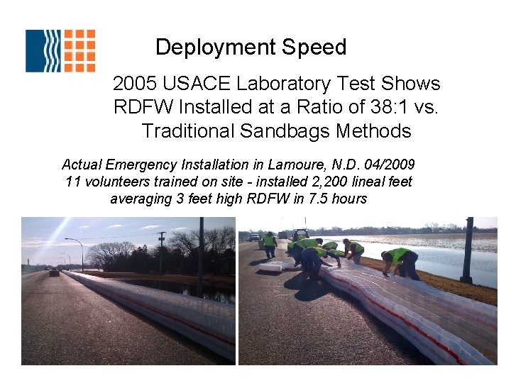 Deployment Speed 2005 USACE Laboratory Test Shows RDFW Installed at a Ratio of 38:
