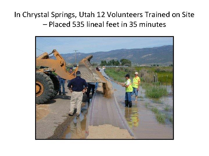 In Chrystal Springs, Utah 12 Volunteers Trained on Site – Placed 535 lineal feet
