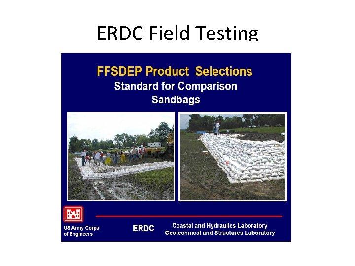 ERDC Field Testing