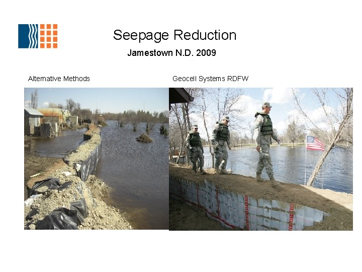 Seepage Reduction Jamestown N. D. 2009 Alternative Methods Geocell Systems RDFW