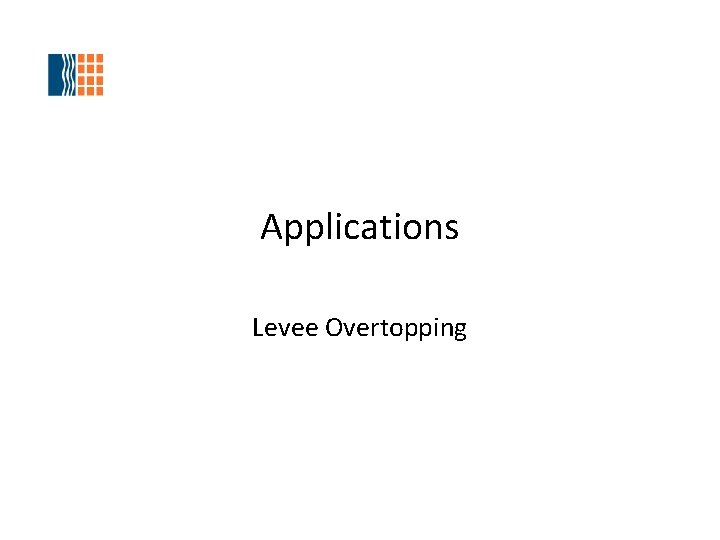 Applications Levee Overtopping