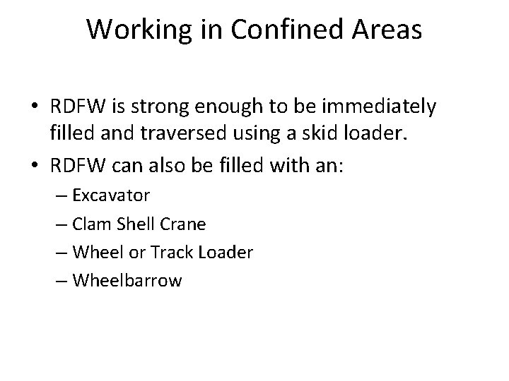 Working in Confined Areas • RDFW is strong enough to be immediately filled and