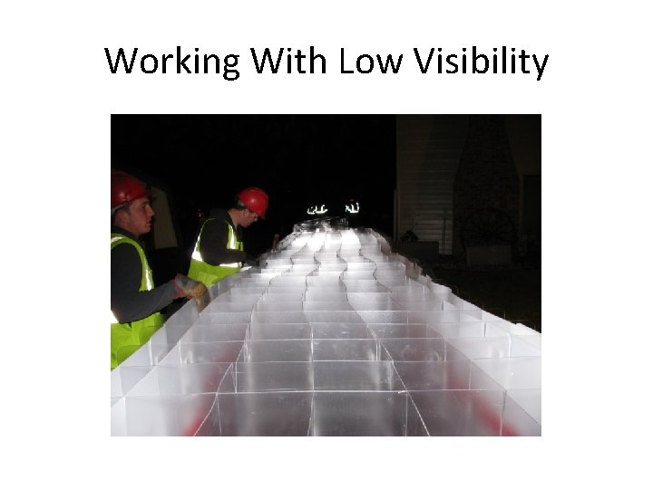 Working With Low Visibility