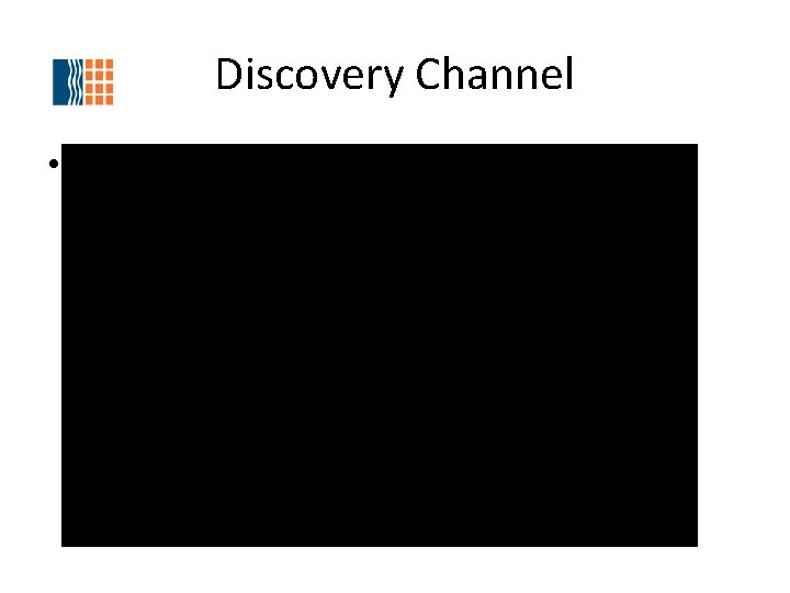Discovery Channel • Discovery Video
