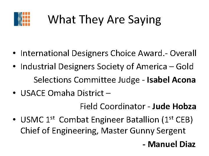 What They Are Saying • International Designers Choice Award. - Overall • Industrial Designers