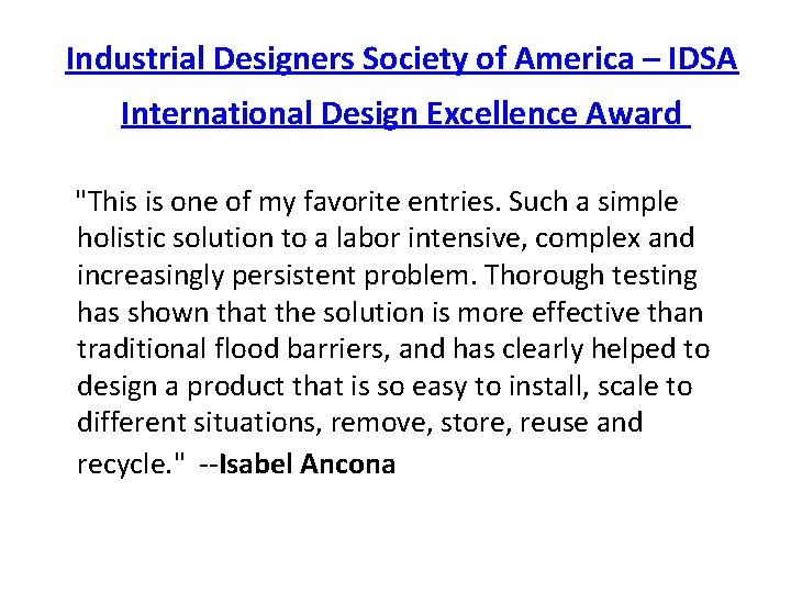 """Industrial Designers Society of America – IDSA International Design Excellence Award """"This is one"""