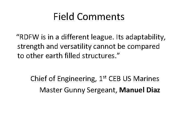 """Field Comments """"RDFW is in a different league. Its adaptability, strength and versatility cannot"""