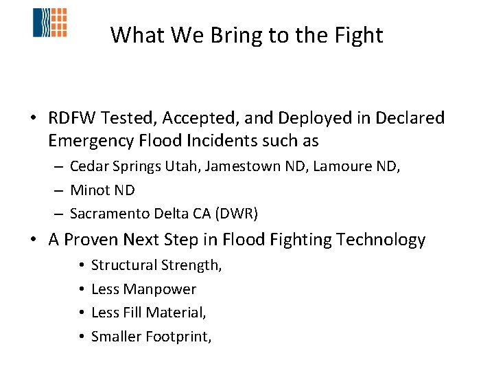 What We Bring to the Fight • RDFW Tested, Accepted, and Deployed in Declared