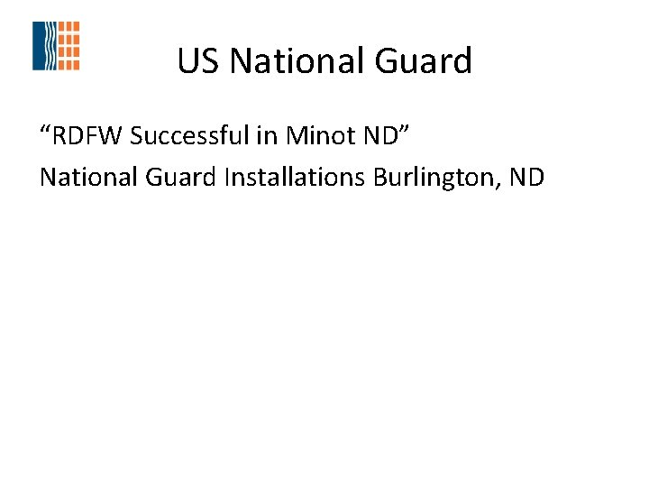 """US National Guard """"RDFW Successful in Minot ND"""" National Guard Installations Burlington, ND"""
